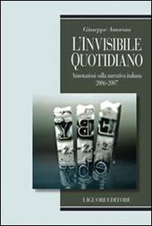 Invisibile quotidiano. Annotazioni sulla narrativa italiana 2006-2007