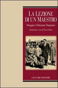 Libro La lezione di un maestro. Omaggio a Sebastiano Timpanaro