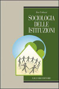 Libro Sociologia delle istituzioni Ivo Colozzi