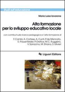 Foto Cover di Alta formazione per lo sviluppo educativo locale, Libro di M. Luisa Iavarone, edito da Liguori
