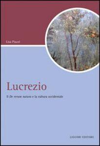 Foto Cover di Lucrezio. Il «De rerum natura» e la cultura occidentale, Libro di Lisa Piazzi, edito da Liguori
