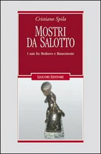Libro Mostri da salotto. I nani fra Medioevo e Rinascimento Cristiano Spila