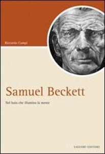 Libro Samuel Beckett. Nel buio che illumina la mente Riccardo Campi