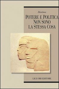 Foto Cover di Potere e politica non sono la stessa cosa, Libro di  edito da Liguori