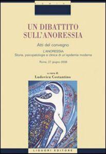 Libro Un dibattito sull'anoressia. «L'anoressia. Storia, psicopatologia e clinica di un'epidemia moderna». Atti del convegno (Roma, 27 giugno 2008)