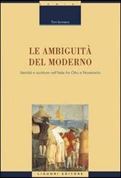 Le ambiguità del moderno. Identità e scritture nell'Italia tra Otto e Novecento