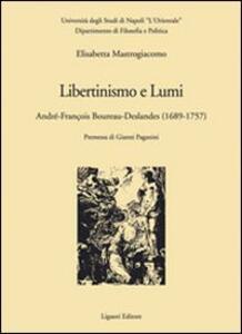 Libertinismo e lumi. André-François Boureau-Deslandes (1689-1757)