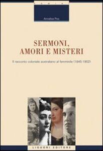 Foto Cover di Sermoni, amori e misteri. Il racconto coloniale australiano al femminile (1845-1902), Libro di Annalisa Pes, edito da Liguori