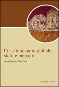 Libro Crisi finanziaria globale, stato e mercato
