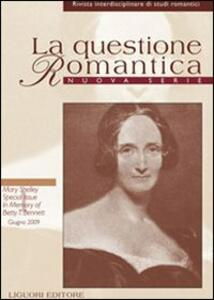 La questione romantica. Rivista interdisciplinare di studi romantici. Nuova serie (2009). Vol. 1: Mary Shelley special issue in memory of Betty T. Bennet.