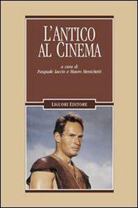Libro L' antico al cinema Pasquale Iaccio , Mauro Menichetti
