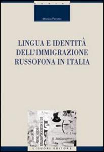 Libro Lingua e identità dell'immigrazione russofona in Italia Monica Perotto