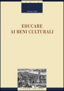 Libro Educare ai beni culturali Antonio Cioffi