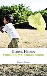 Libro Piccolo ma coraggioso Berrie Heesen