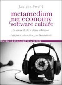 Libro Metamedium, net economy e software culture. Storia sociale del telefono su internet Luciano Petullà