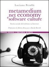 Metamedium, net economy e software culture. Storia sociale del telefono su internet