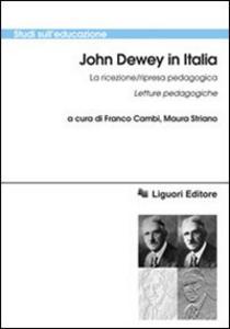 Libro John Dewey in italia. La ricezione/ripresa pedagogica. Letture pedagogiche