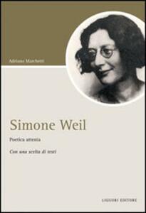 Simone Weil. Poetica attenta