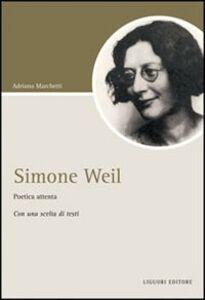 Libro Simone Weil. Poetica attenta Adriano Marchetti