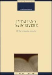 L' italiano da scrivere. Strutture, risposte, proposte
