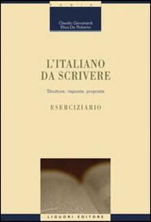 L' italiano da scrivere. Strutture, risposte, proposte. Eserciziario
