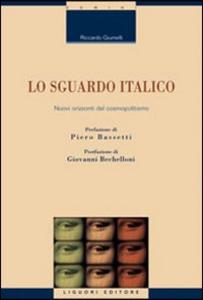 Libro Lo sguardo italico. Nuovi orizzonti del cosmopolitismo Riccardo Giumelli
