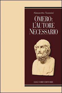 Libro Omero: l'autore necessario Simonetta Nannini