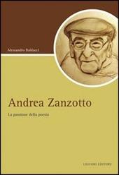 Andrea Zanzotto. La passione della poesia
