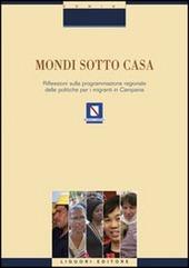 Mondi sotto casa. Riflessione sulla programmazione regionale delle politiche per i migranti in Campania
