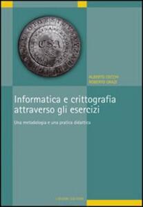 Informatica e crittografia attraverso gli esercizi. Una metodologia e una pratica didattica