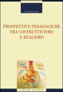Libro Prospettive pedagogiche tra costruttivismo e realismo Enricomaria Corbi