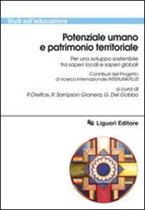 Foto Cover di Potenziale umano e patrimonio territoriale per uno sviluppo sostenibile tra saperi locali e saperi globali, Libro di  edito da Liguori