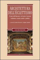 Architettura dell'eclettismo. Il teatro dell'Ottocento e del primo Novecento. Architettura, tecniche teatrali e pubblico