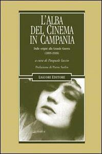 L' alba del cinema in Campania. Dalle origini alla Grande Guerra (1895-1918)