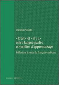 Libro C'est et il y a entre langue parlée et varietés d'apprentissage. Réflexions à partir du français valdotain Daniela Puolato