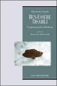 Libro Ben-essere disabili. Un approccio positivo all'inclusione Elisabetta Ghedin