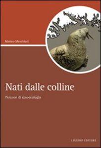 Foto Cover di Nati dalle colline. Percorsi di etnoecologia, Libro di Matteo Meschiari, edito da Liguori