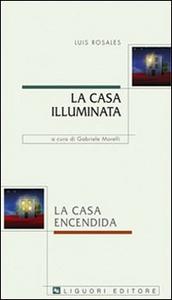 Libro La casa illuminata-La casa encendida Luis Rosales