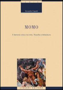 Libro Momo. Il demone cinico tra mito, filosofia e letteratura Donatella Capaldi