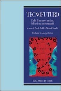 Foto Cover di Tecnofuturo. L'alba di un nuovo medium, l'alba di una nuova umanità, Libro di  edito da Liguori