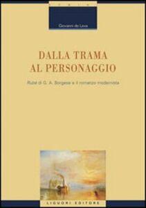 Libro Dalla trama al personaggio. «Rubé» di G. A. Borgese e il romanzo modernista Giovanni De Leva