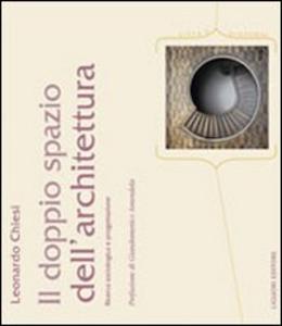 Libro Il doppio spazio dell'architettura. Ricerca sociologica e progettazione Leonardo Chiesi