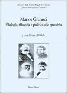 Libro Marx e Gramsci. Filologia, filosofia e politica allo specchio
