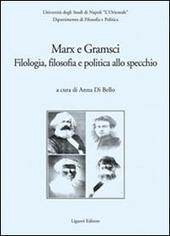 Marx e Gramsci. Filologia, filosofia e politica allo specchio