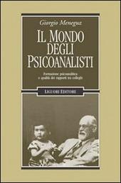 Il mondo degli psicoanalisti. Formazione psicoanalitica e qualità dei rapporti tra colleghi