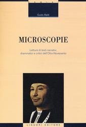 Microscopie. Letture di testi narrativi, drammatici e critici dell'Otto-Novecento