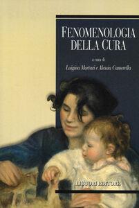 Foto Cover di Fenomenologia della cura, Libro di  edito da Liguori