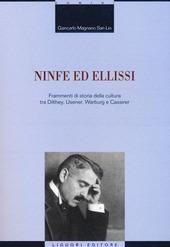 Ninfe ed ellissi. Frammenti di storia della cultura tra Dilthey, Usener, Warburg e Cassirer