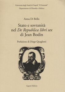 Foto Cover di Stato e sovranità nel «De Repubblica libri sex» di Jean Bodin, Libro di Anna Di Bello, edito da Liguori