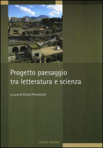 Foto Cover di Progetto paesaggio tra letteratura e scienza, Libro di  edito da Liguori